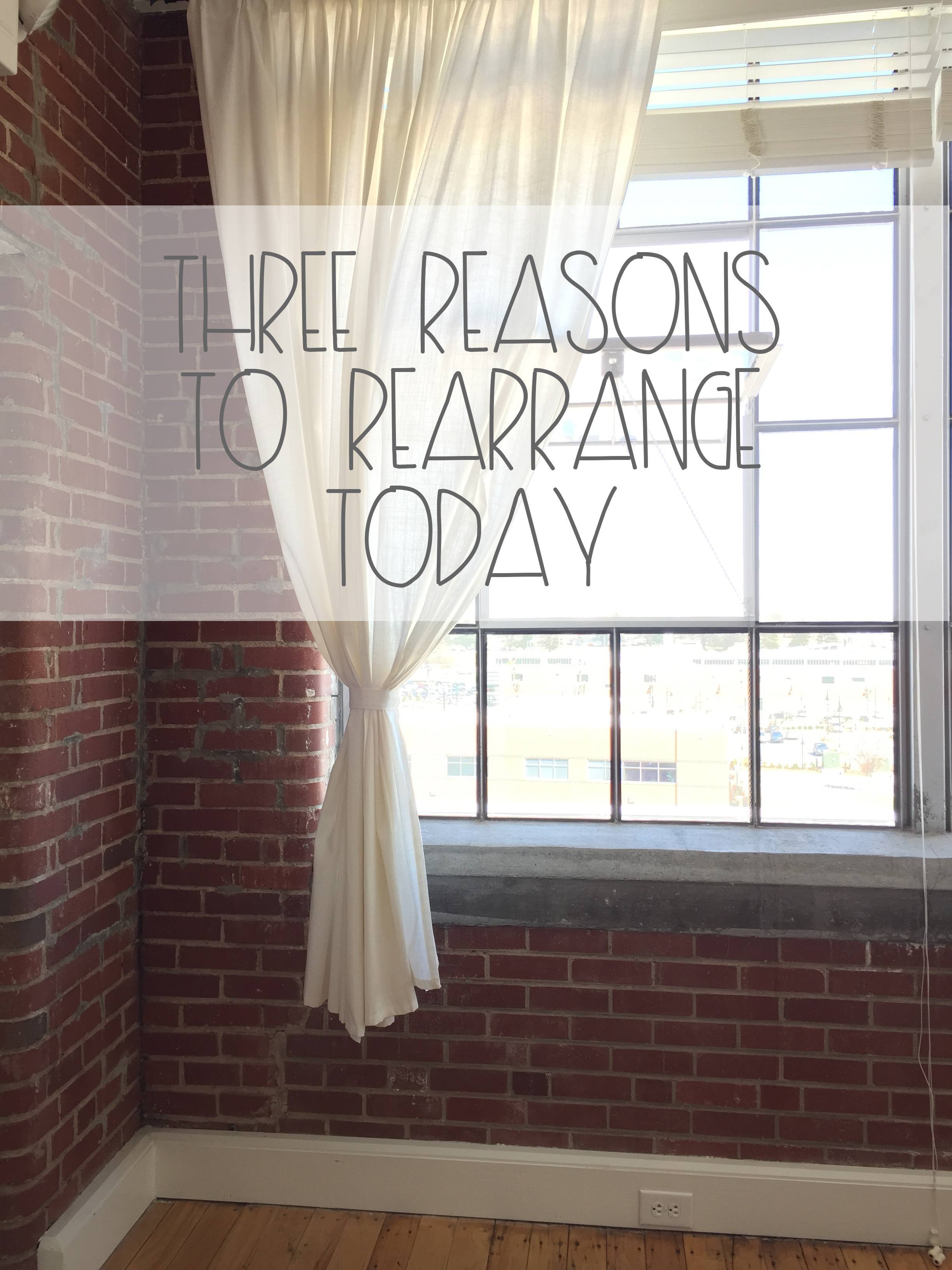 Three Reasons For Rearranging Today | Red Autumn Co.